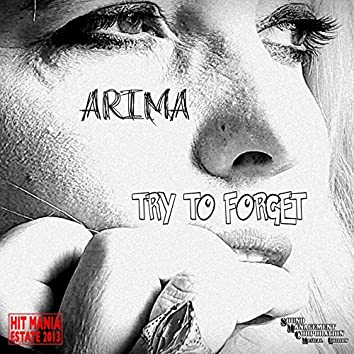 Try to Forget (Hit Mania Estate 2013)