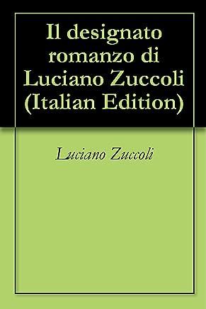 Il designato romanzo di Luciano Zuccoli