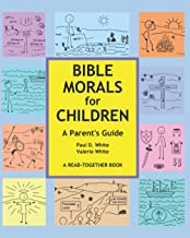 Bible Morals for Children: A Parent's Guide
