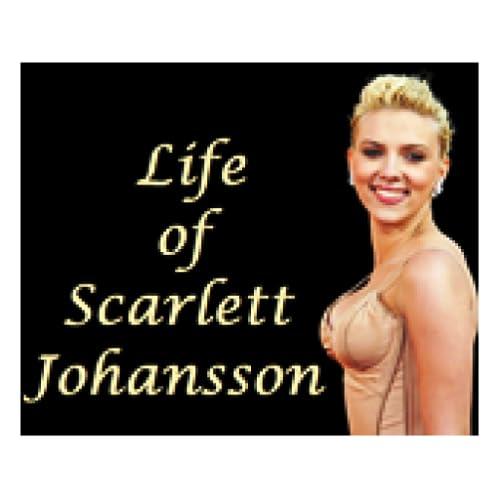 Life of Scarlett Johansson