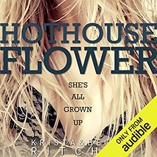 Hothouse Flower: Calloway Sisters, Book 2                   Written by:                                                                                                                                 Krista Ritchie,                                                                                        Becca Ritchie                               Narrated by:                                                                                                                                 Stephen Dexter,                                                                                        Jessica Almasy                      Length: 14 hrs and 28 mins     Not rated yet     Overall 0.0