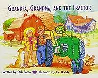 Grandpa, Grandma, and the Tractor (Celebration Press Ready Readers) 0813608430 Book Cover