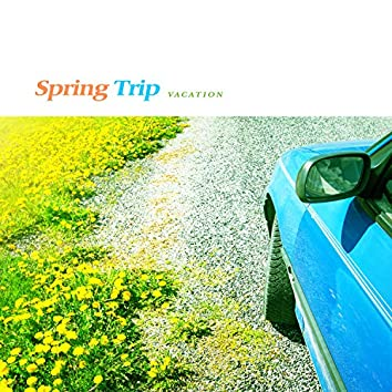 Spring Trip