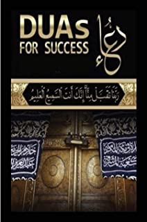 DUAs for Success: 100+ DUAs (prayers and supplications) from Quran and Hadith
