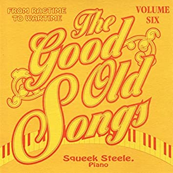 Good Old Songs: From Ragime to Wartime, Vol. 6