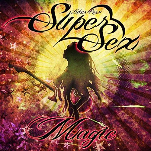 Super Sex Magic [Explicit]