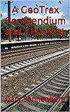 A GeoTrax Compendium and Checklist (English Edition)