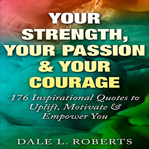 Your Strength, Your Passion & Your Courage audiobook cover art