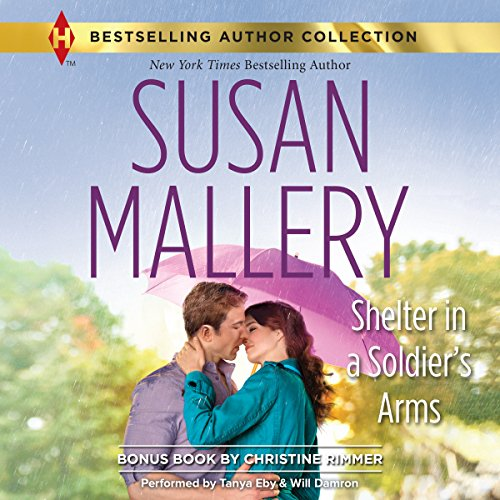 Shelter in a Soldier's Arms     w/Bonus Book: Donovan's Child              By:                                                                                                                                 Susan Mallery,                                                                                        Christine Rimmer                               Narrated by:                                                                                                                                 Tanya Eby,                                                                                        Will Damron                      Length: 13 hrs and 5 mins     79 ratings     Overall 4.4