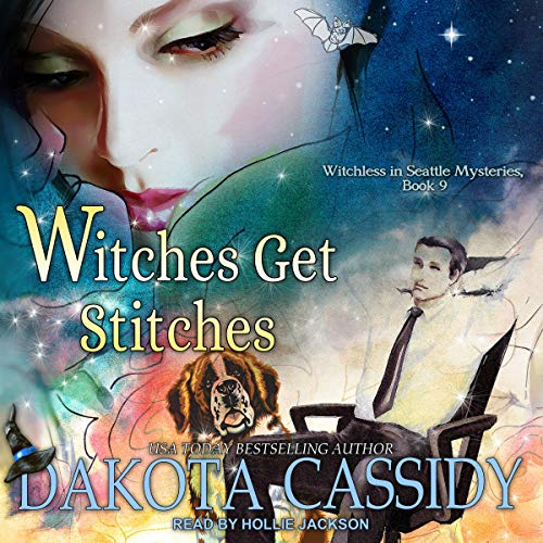Witches Get Stitches Audiobook By Dakota Cassidy cover art