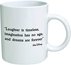 WuRen Funny Mug - Laughter is timeless, immagination has no age, and dreams are forever. Walt Disney - 11 OZ Coffee Mugs - Inspirational gifts and sarcasm - By A Mug To Keep TM