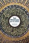 Les Ottomans par eux-mêmes par Borromeo