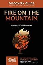Fire on the Mountain Discovery Guide: Displaying God to a Broken World (That the World May Know)