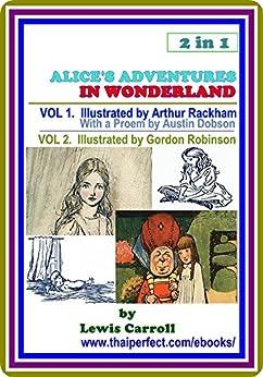 Alice's Adventures in Wonderland / With a Proem by Austin Dobson. Illustrated by Arthur Rackham and Arthur Rackham : (full image Illustrated) by [Lewis Carroll, Arthur Rackham, Gordon Robinson]
