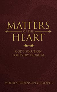 Matters of the Heart: God's Solution for Every Problem