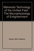 Maharishi Technology of the Unified Field : The Neurophysiology of Enlightenment