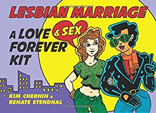 Lesbian Marriage: A Love & Sex Forever Kit