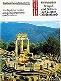 Tempel und Stätten der Götter Griechenlands. Ein Begleiter zu den antiken Kultzentren der Griechen (=DuMont Kunst-Reiseführer). - Evi Melas