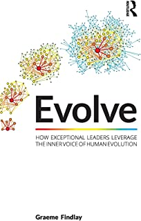 Evolve: How exceptional leaders leverage the inner voice of human evolution