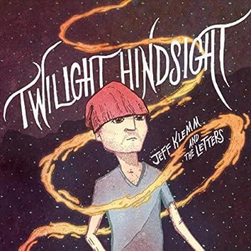 Twilight Hindsight