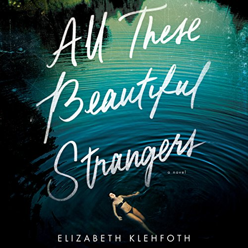 All These Beautiful Strangers Audiobook By Elizabeth Klehfoth cover art
