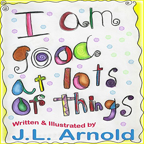 I Am Good at Lots of Things audiobook cover art