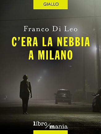 Cera la nebbia a Milano
