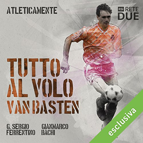Tutto al volo. Van Basten audiobook cover art