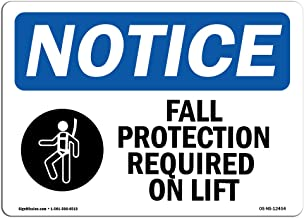OSHA Notice Sign - Fall Protection Required On Lift | Aluminum Sign | Protect Your Business, Construction Site, Warehouse & Shop Area |  Made in the USA