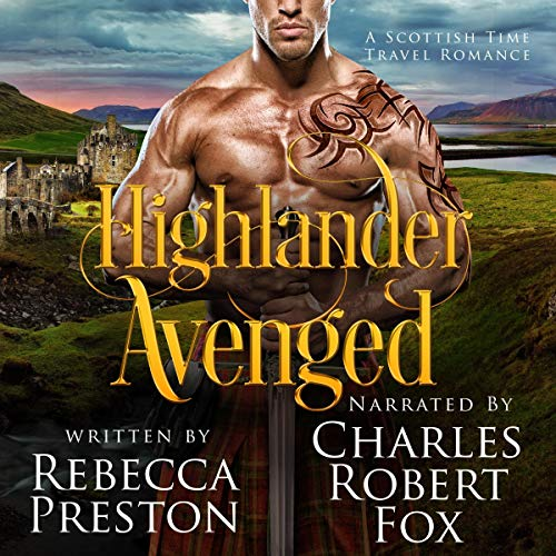 Highlander Avenged: A Scottish Time Travel Romance Audiobook By Rebecca Preston cover art