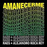 Amanecerme (feat. Alejandro Roca Rey)