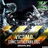 Come To The Dark Side (Original Mix)