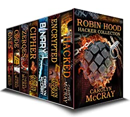 Robin Hood Hacker Collection - The #1 Techno-Thriller Series (Robin Hood Hacker Techno-Thriller Series) by [Carolyn McCray]