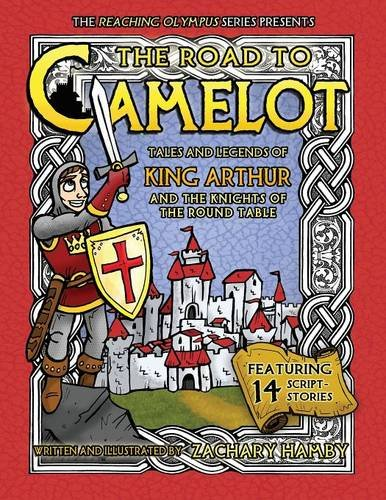 B4w Book Free Download The Road To Camelot Tales And Legends Of King Arthur And The Knights Of The Round Table By Zachary Hamby Aegosgim