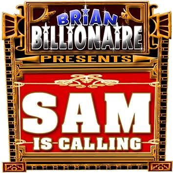 Sam Is Calling!
