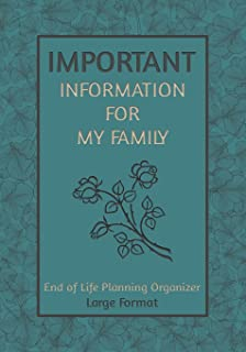 Important Information for My Family, Large Format: End of life planning organizer. A book for when I'm gone