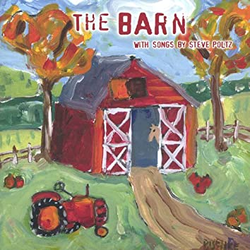 The Barn With Songs By Steve Poltz