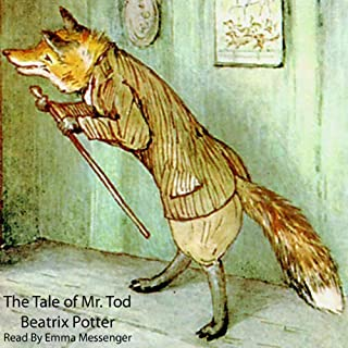 The Tale of Mr. Tod                   By:                                                                                                                                 Beatrix Potter                               Narrated by:                                                                                                                                 Emma Messenger                      Length: 35 mins     17 ratings     Overall 3.9