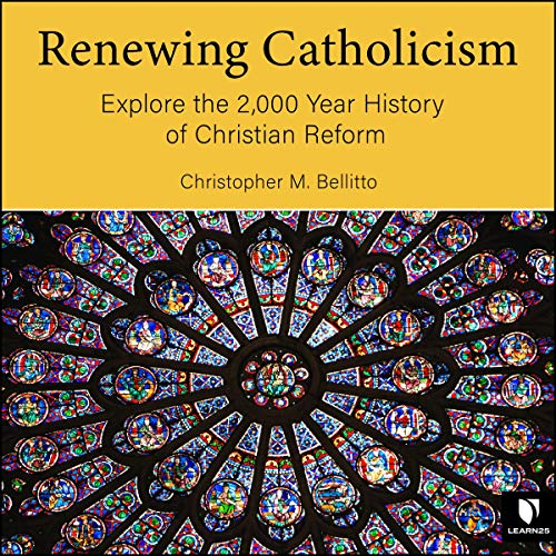 Renewing Catholicism: Explore the 2,000 Year History of Christian Reform Titelbild