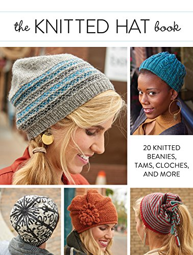 The Knitted Hat Book: 20 Knitted Beanies, Tams, Cloches, and More (English Edition)