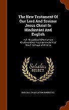 The New Testament of Our Lord and Saviour Jesus Christ in Hindustani and English: Injil I Muqaddas YA'ne Hamare Khudawand ...