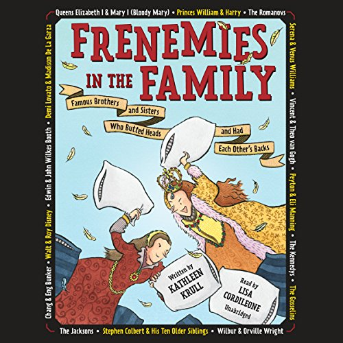 Frenemies in the Family                   By:                                                                                                                                 Kathleen Krull                               Narrated by:                                                                                                                                 Lisa Cordileone                      Length: 3 hrs and 59 mins     Not rated yet     Overall 0.0