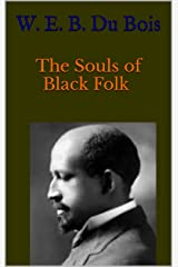 The Souls of Black Folk :Annotated Kindle Edition