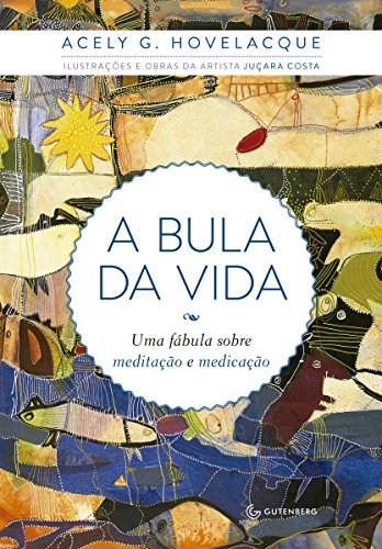A bula da vida: Uma fábula sobre meditação e medicação