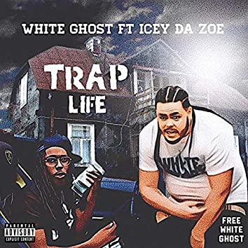 Trap Life (feat. White Ghost)
