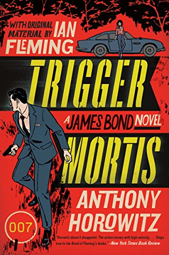 Trigger Mortis: With Original Material by Ian Fleming (James Bond Novels (Paperback)) (English Edition)