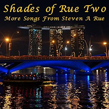 Shades of Rue Two