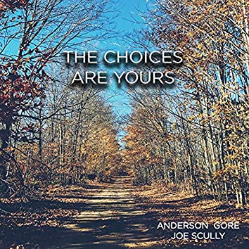 The Choices Are Yours