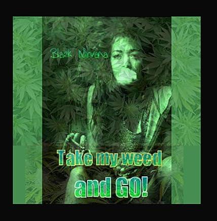 Take My Weed and Go (feat. Tony Strings, Mella-G & Ladi Daddi)