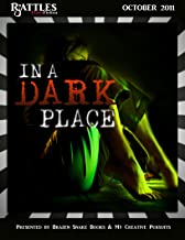 In a Dark Place (Rattles Flash Fiction Book 1)